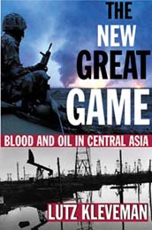 The New Great Game. Blood and Oil in Central Asia - by ...