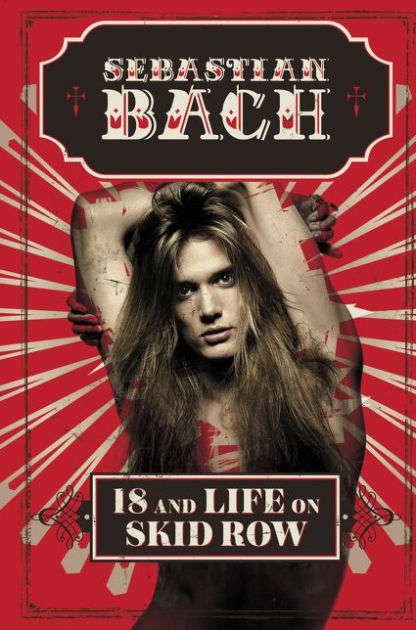 18 and Life on Skid Row by Sebastian Bach, Hardcover ...