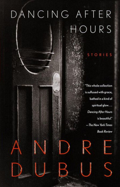 Dancing after hours, Andre Dubus (Author)