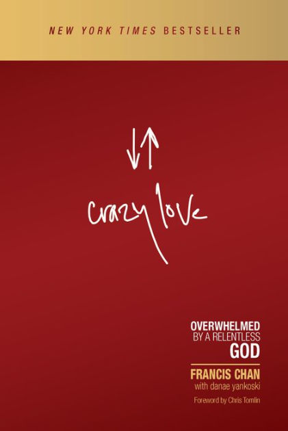 Crazy Love by Francis Chan, Paperback | Barnes & Noble®