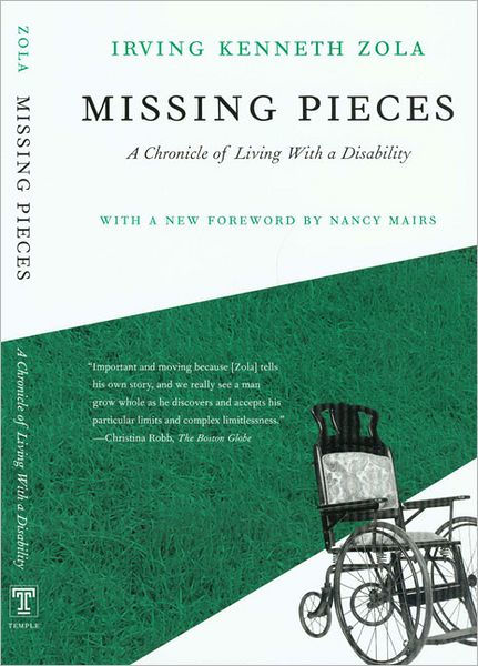 Missing pieces : a chronicle of living with a disability / Irving Kenneth Zola