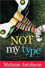 Not My Type by Melanie Jacobson | NOOK Book (eBook) | Barnes & Noble®