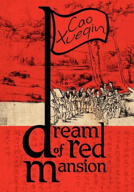 A Dream of Red Mansion: Complete and Unexpurgated by Cao ...