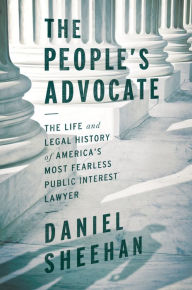The People's Advocate: The Life and Legal History of America's Most ...