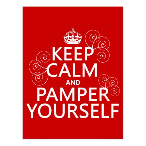 Keep Calm and Pamper Yourself (any color) Postcard | Zazzle