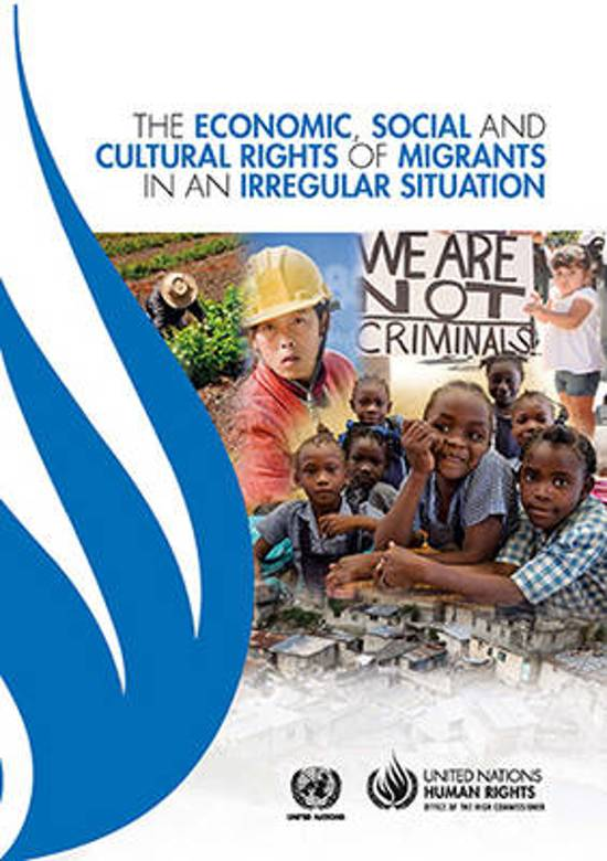 The economic, social and cultural rights of migrants in an irregular situation / United Nations Human Rights Office of the High Commissioner