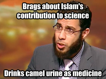 Brags about Islam's contribution to science Drinks camel urine as ...