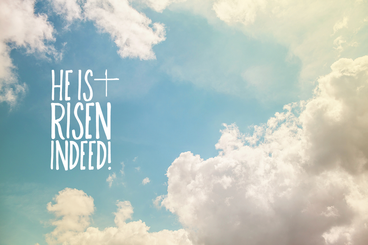 He is risen indeed! || But I will boast in Jesus Christ ...