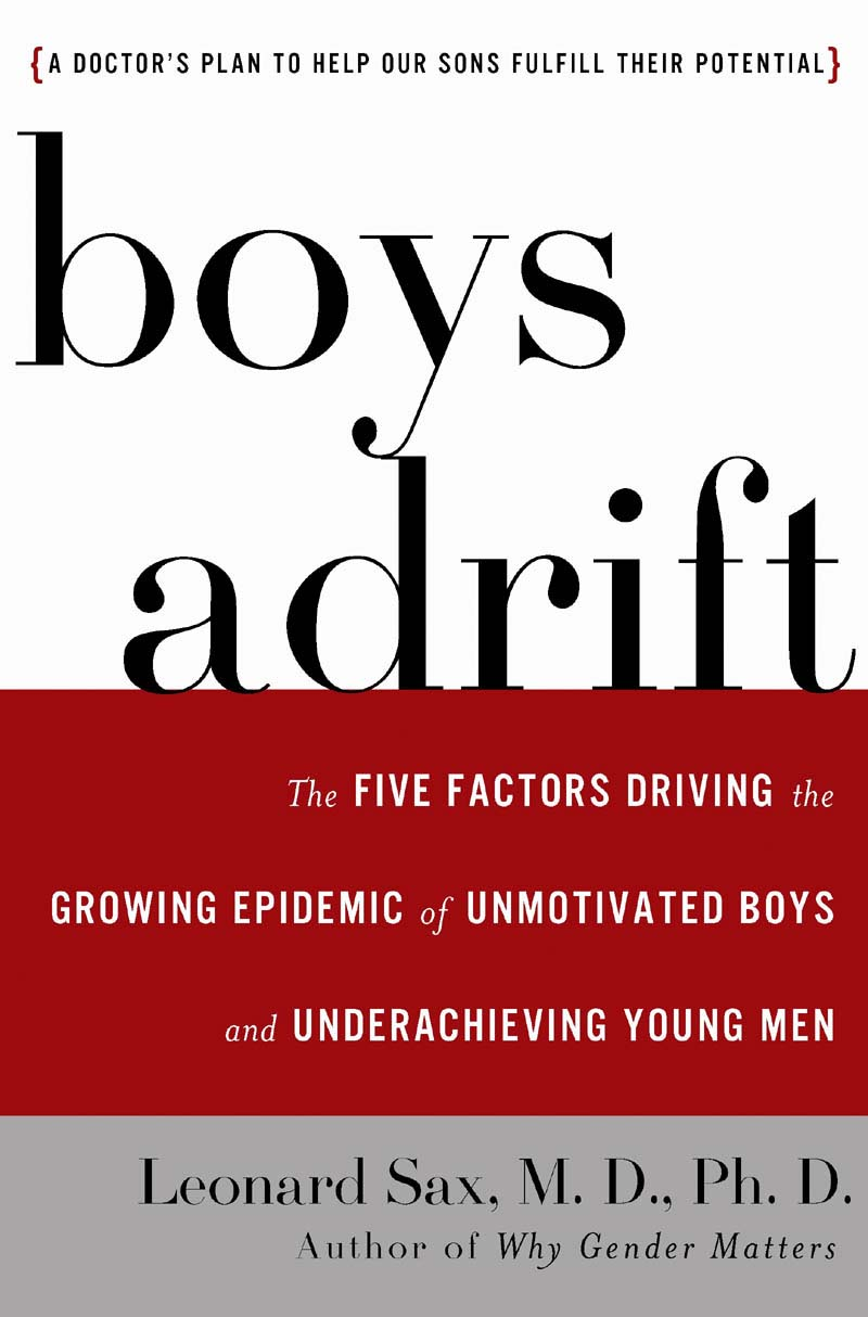 Boys Adrift: The Five Factors Driving the Growing Epidemic of ...