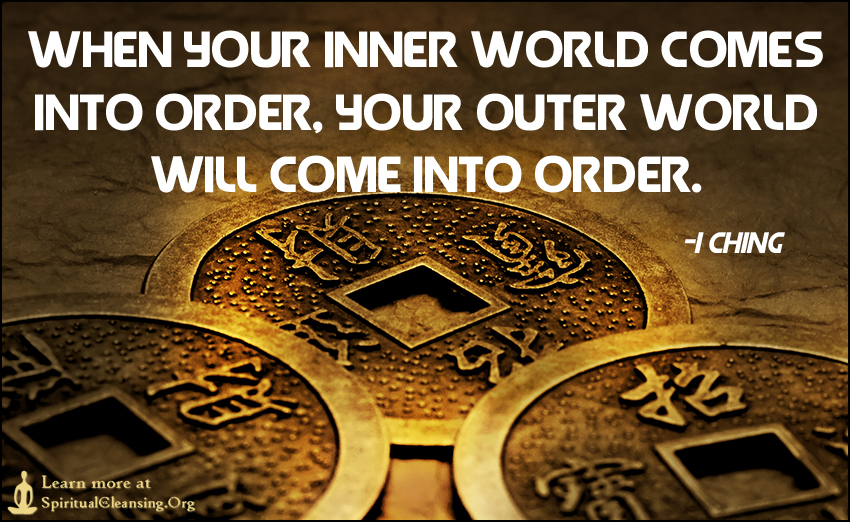 When your inner world comes into order, your outer world ...