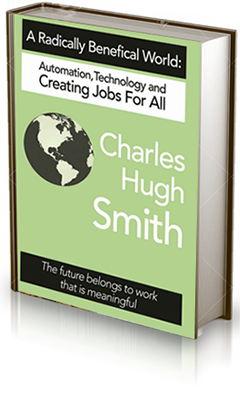 Conversation with Charles Hugh Smith: A Radically Beneficial World