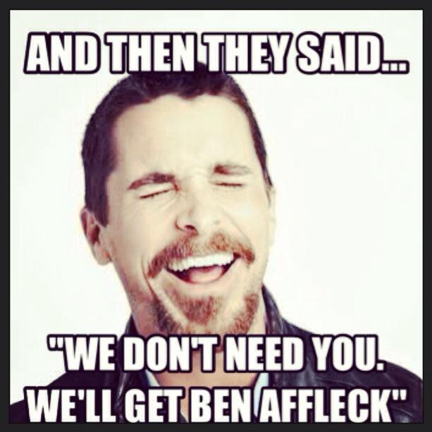Need a new Batman? We'll just get Ben Affleck
