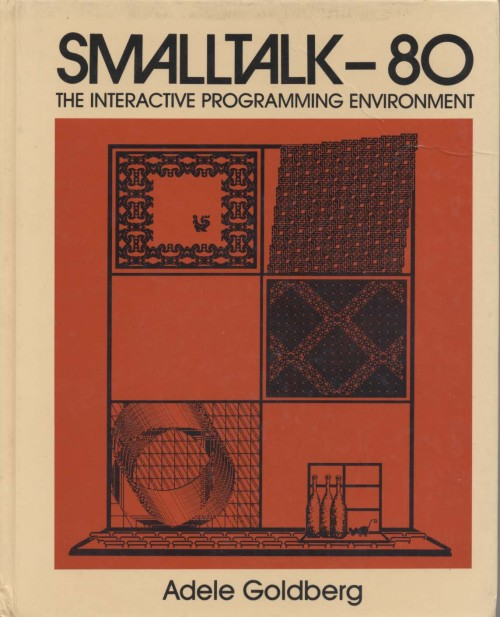 Smalltalk-80: The Interactive Programming Environment ...