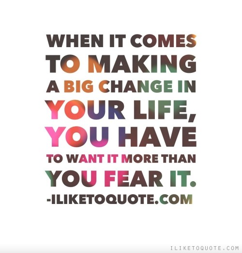 When it comes to making a big change in your life, you ...