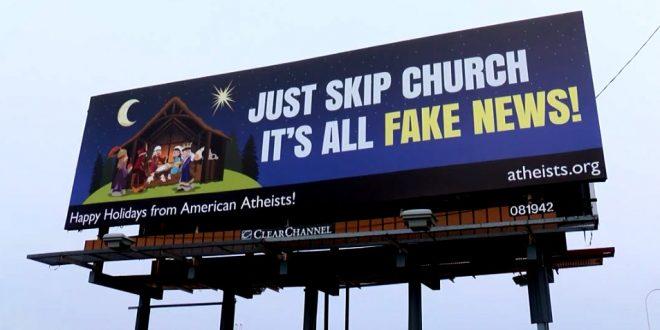Atheist Billboards: Just Skip Church, It's All Fake News ...