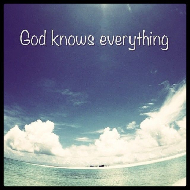 God Knows Everything Pictures, Photos, and Images for ...