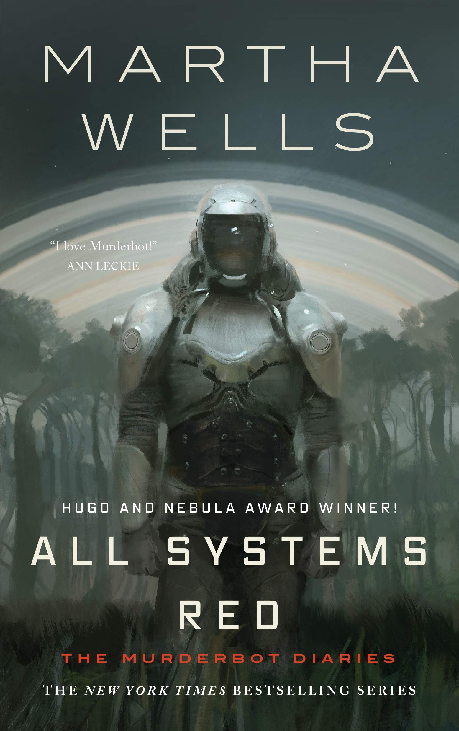 The Murderbot Diaries: All Systems Red by Martha Wells