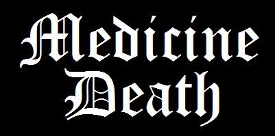 Medicine Death - Encyclopaedia Metallum: The Metal Archives
