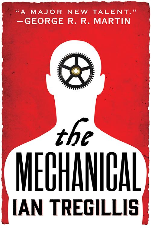 The Mechanical – the stunning new Ian Tregillis novel