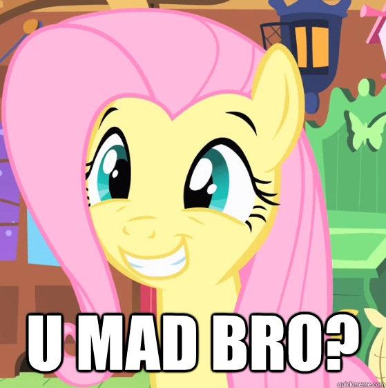 U mad bro? - Fluttershy Trollface - quickmeme