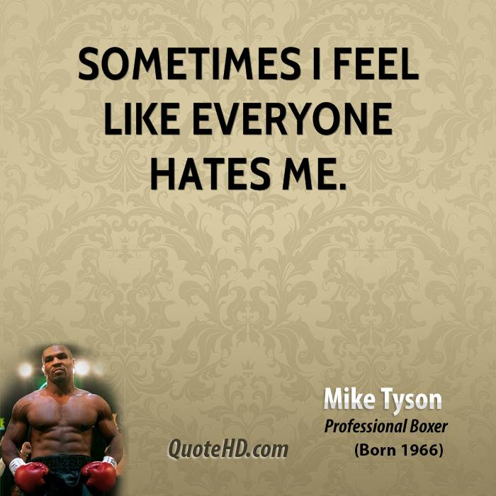 Everybody Hates Me Quotes. QuotesGram