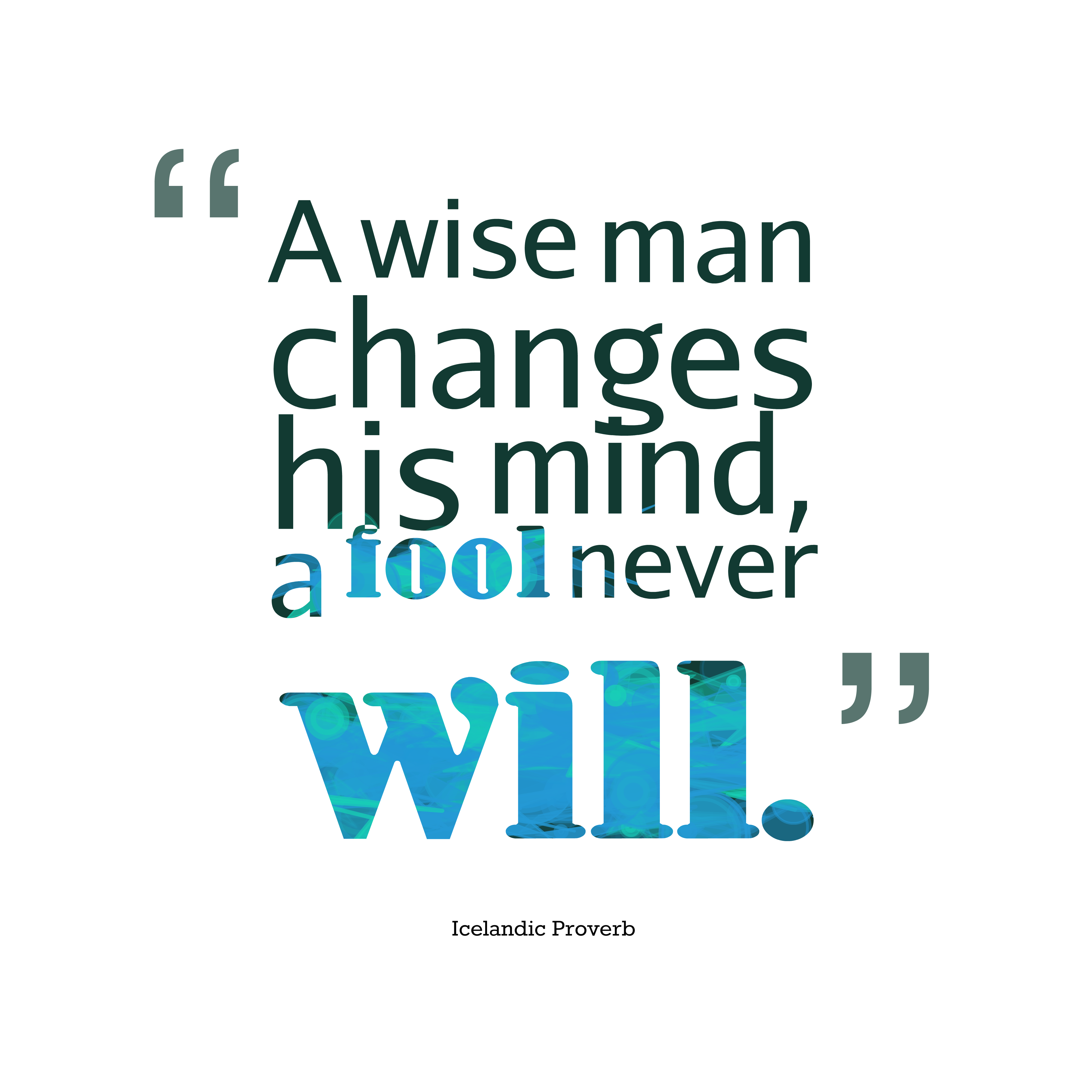 ... quotes picture maker from Icelandic proverb about change