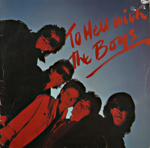 ... og senere med The Boys, her med LP-en ''To Hell With The Boys'' (1979