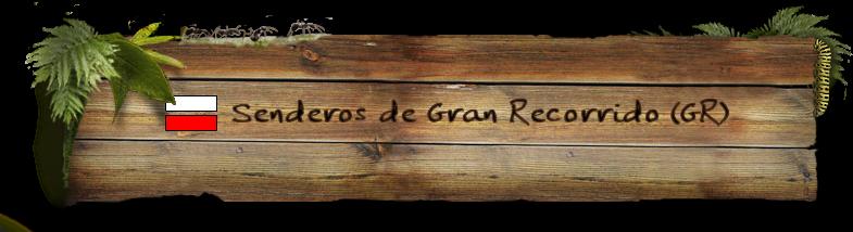 Senderos de Gran Recorrido (GR)