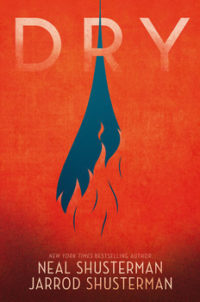 Dry By Neal And Jarrod Shusterman - Book Review - Walker ...