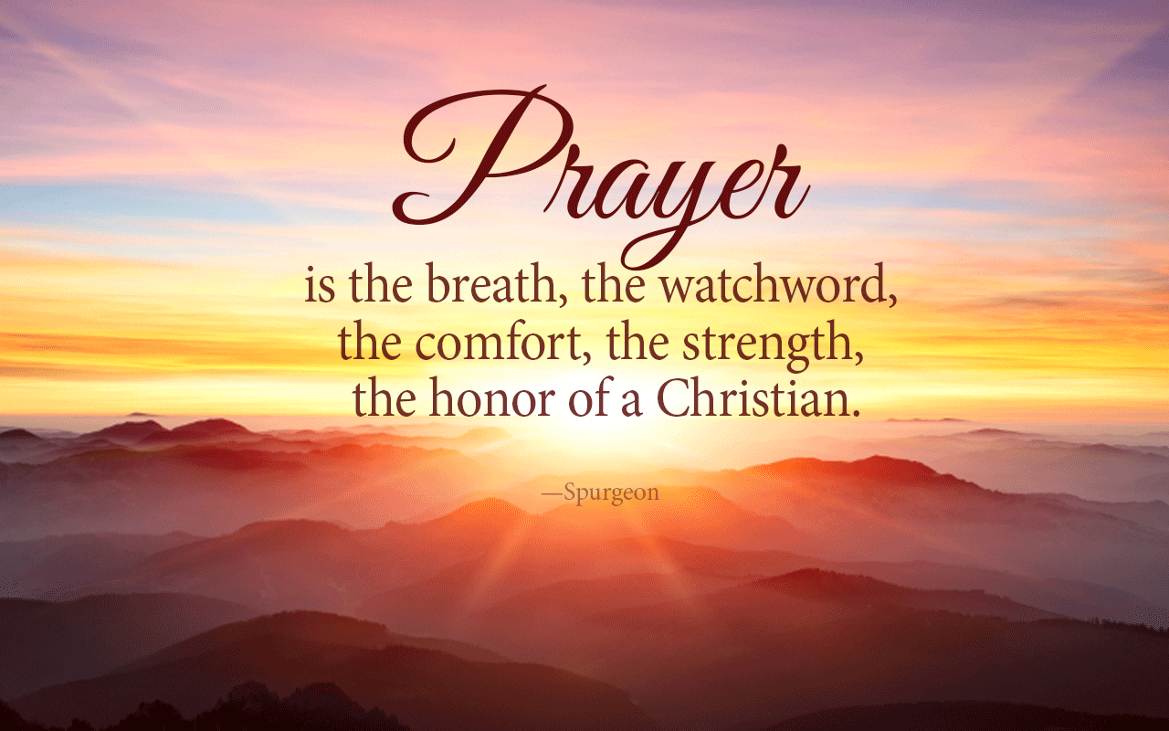 """Wallpaper: """"Prayer, the honor of a Christian"""" - Truth For Life"""