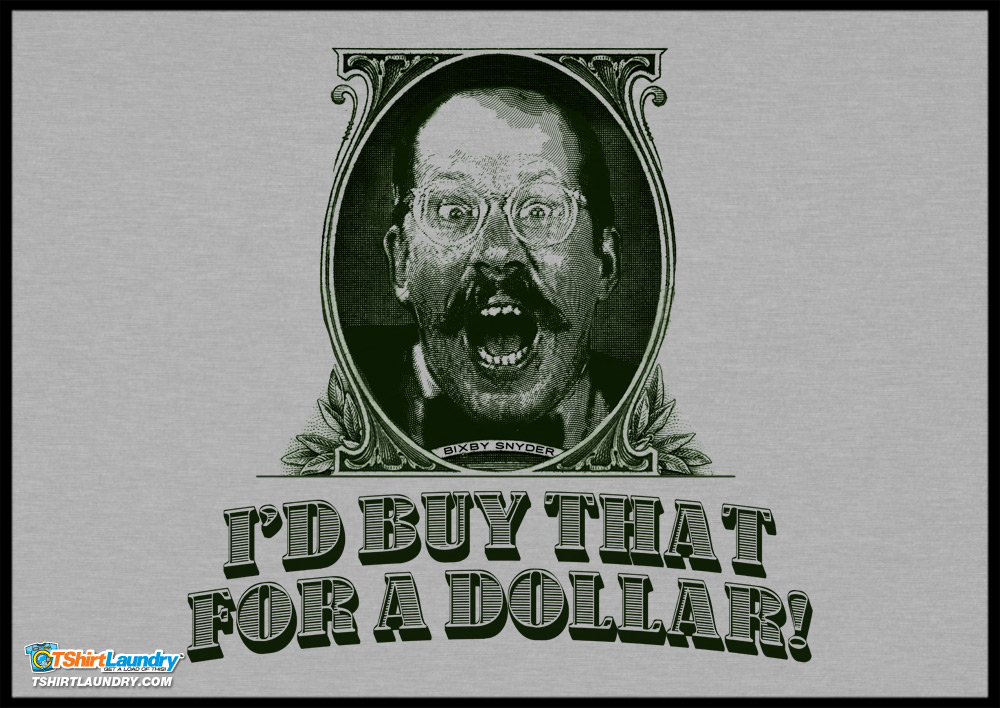 I'd Buy That Dollar Tshirt