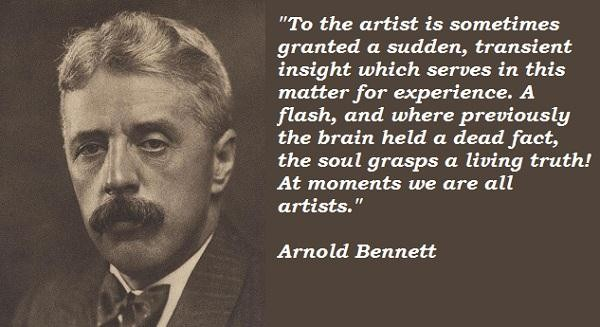 Arnold bennett famous quotes 5 - Collection Of Inspiring ...