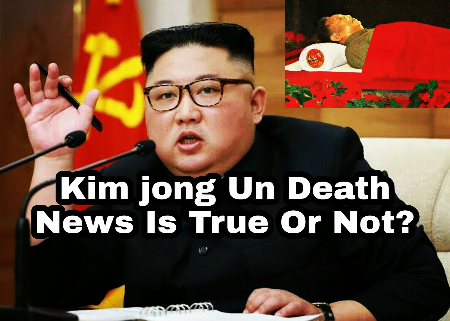 "North Korea Ruler Kim Jong-Un is ""Alive or Died?'' Kim ..."
