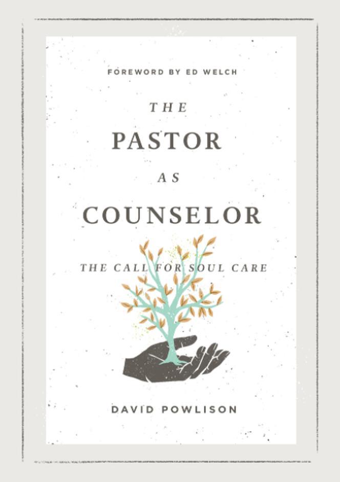 The Pastor as Counselor (Paperback) - David Powlison ...