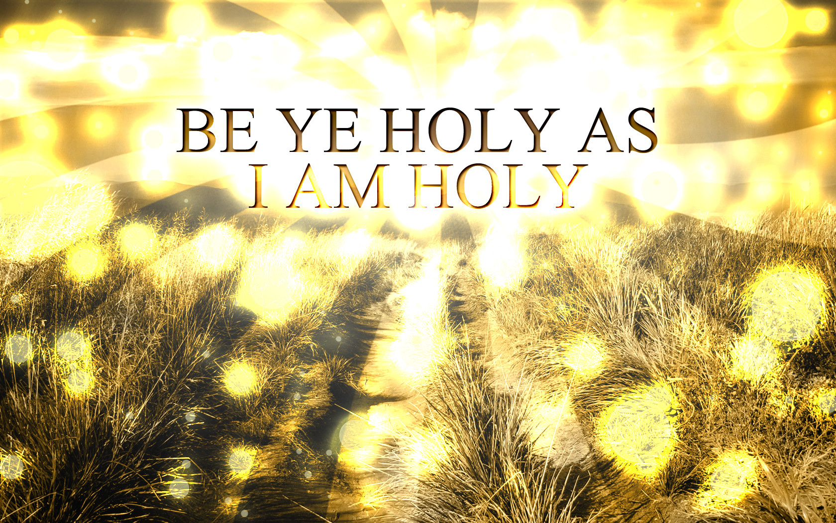 I am Holy because HE is Holy! – Life's little slices