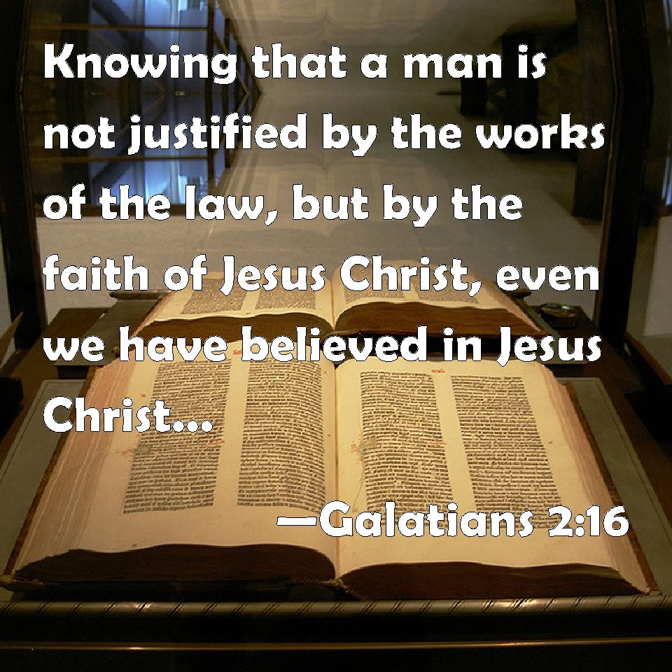 Galatians 2:16 Knowing that a man is not justified by the ...