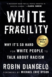 Book Review: White Fragility: Why It's So Hard for White People to Talk about Racism by Robin ...