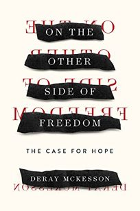 Nonfiction Book Review: On the Other Side of Freedom: The Case for Hope by DeRay Mckesson ...