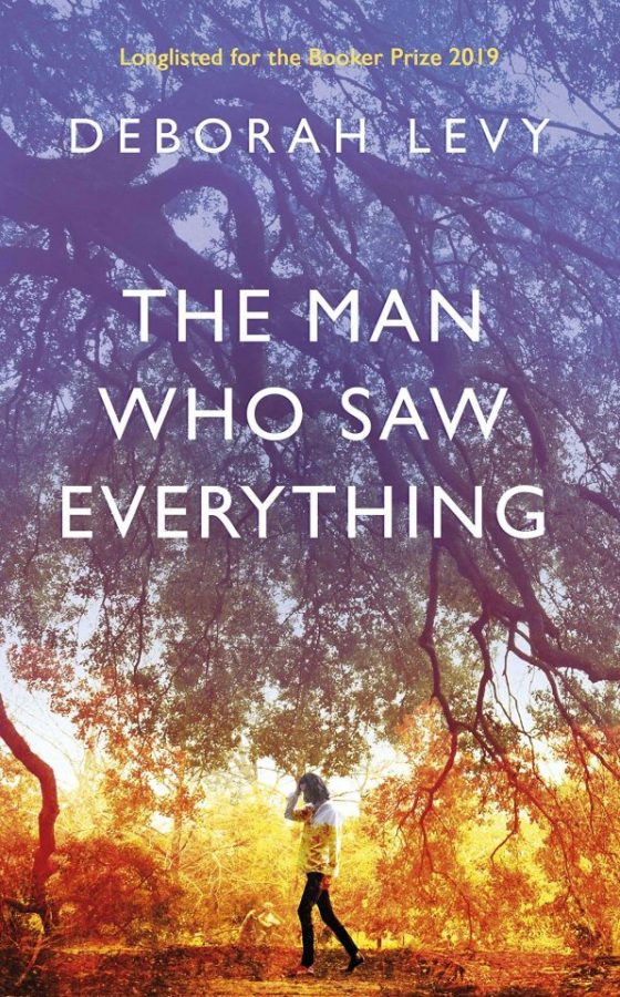 Review: The Man Who Saw Everything by Deborah Levy   Books ...