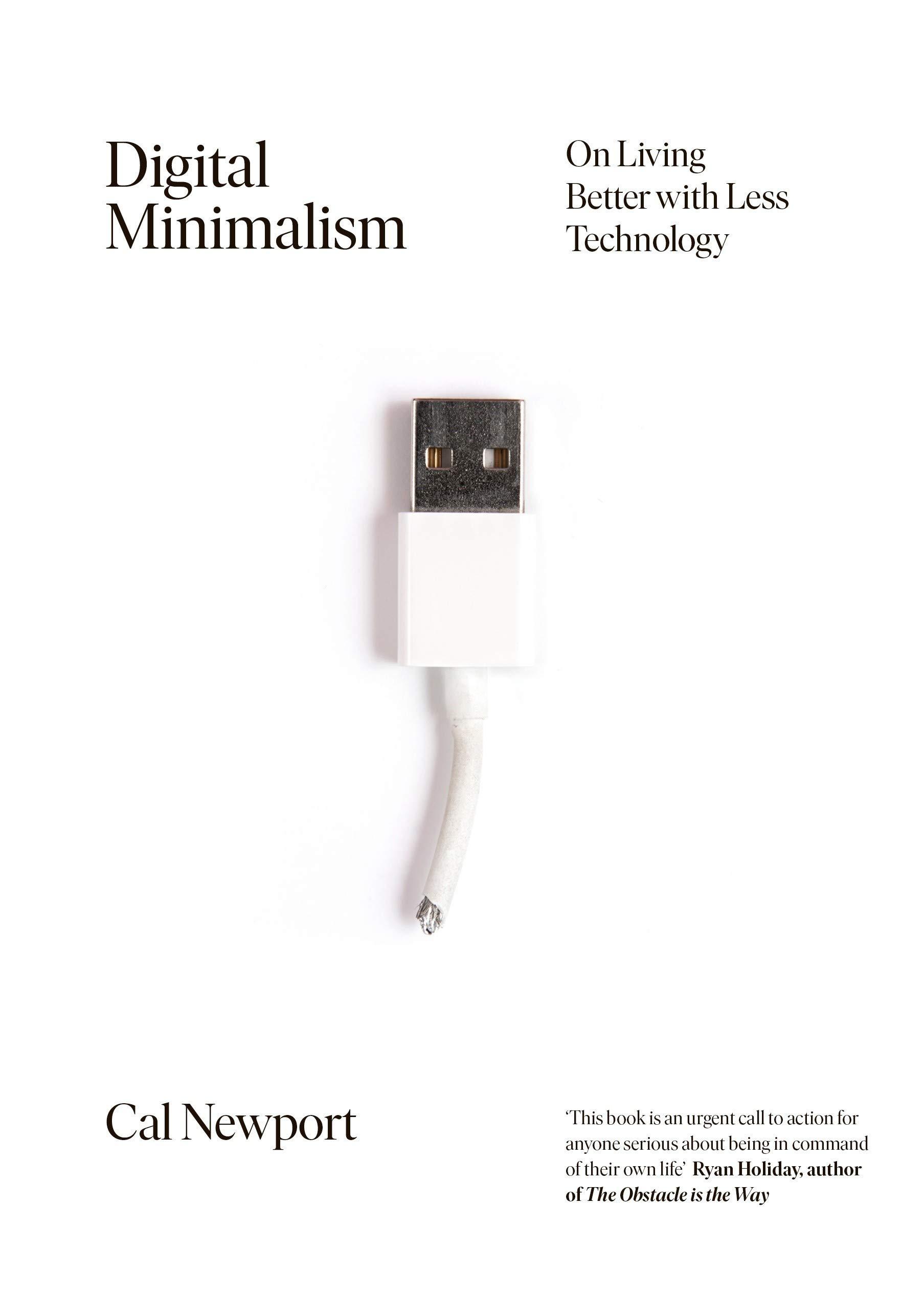 Digital Minimalism - Cal Newport