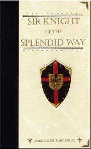 Sir Knight of the Splendid Way - Lamplighter Publishing ...