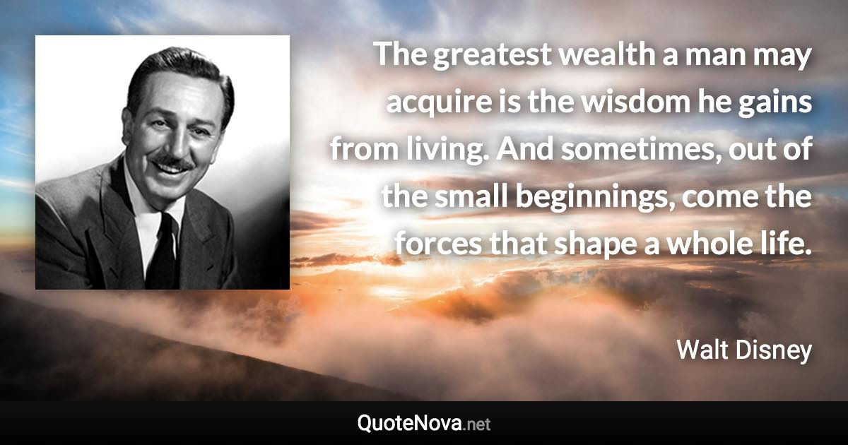 The greatest wealth a man may acquire is the wisdom he ...