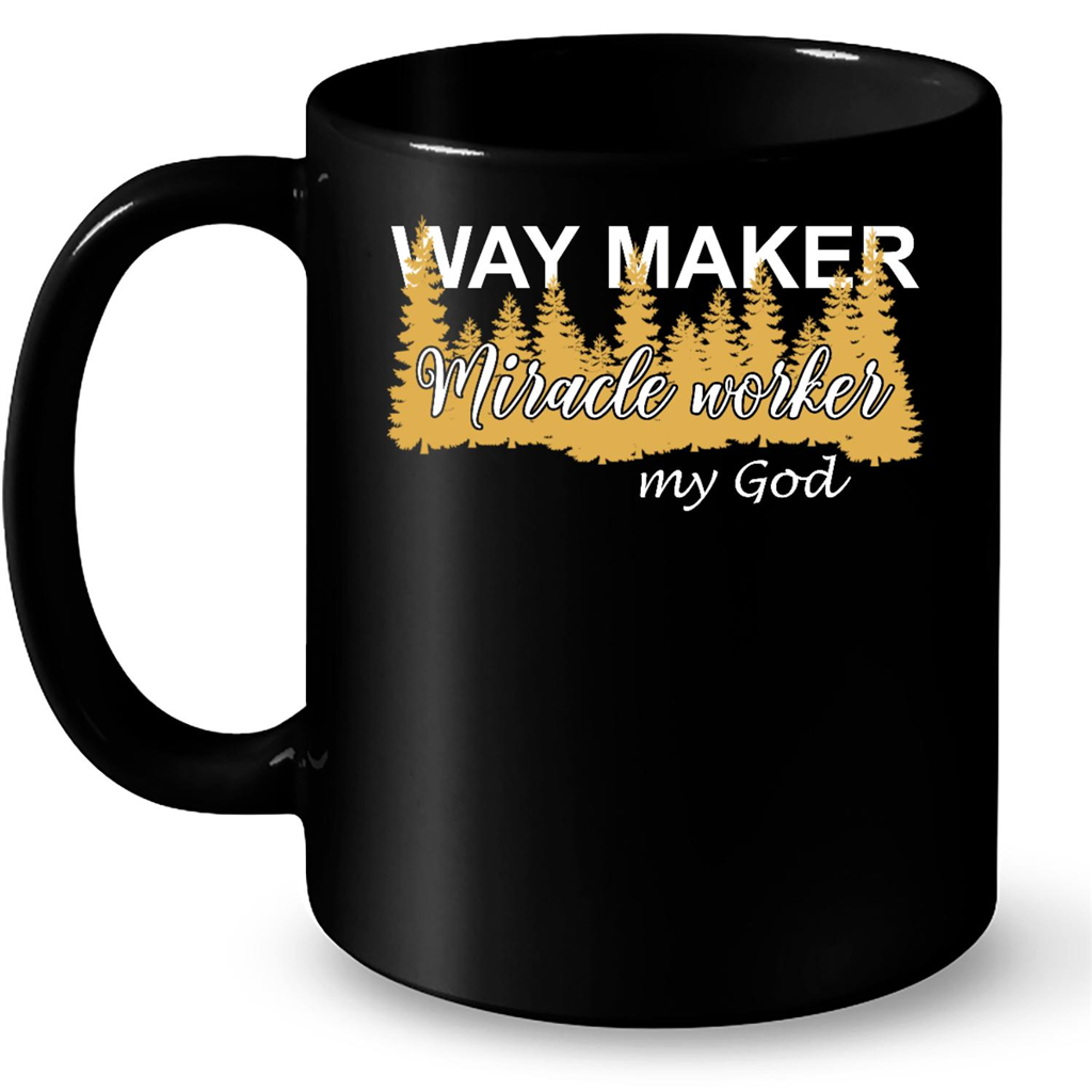 Way Maker Miracle Worker My God - Full-Wrap Coffee Black ...