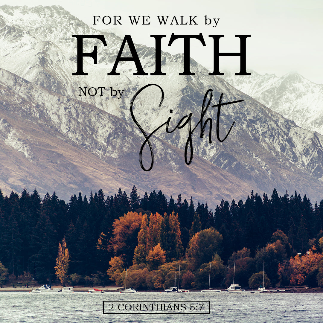 2 Corinthians 5:7 Walk by Faith - Free Bible Verse Art ...