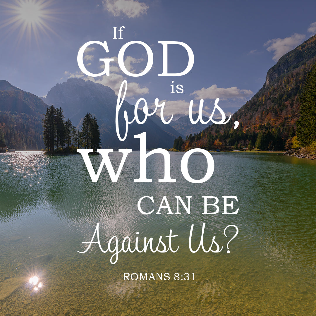 Romans 8:31 If God is for Us - Free Bible Verse Art ...