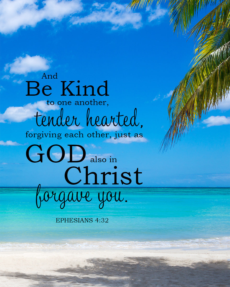 Ephesians 4:32 Be Kind to One Another - Free Bible Verse ...