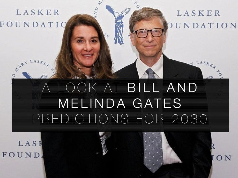 The Bill and Melinda Gates Foundation Predictions For 2030