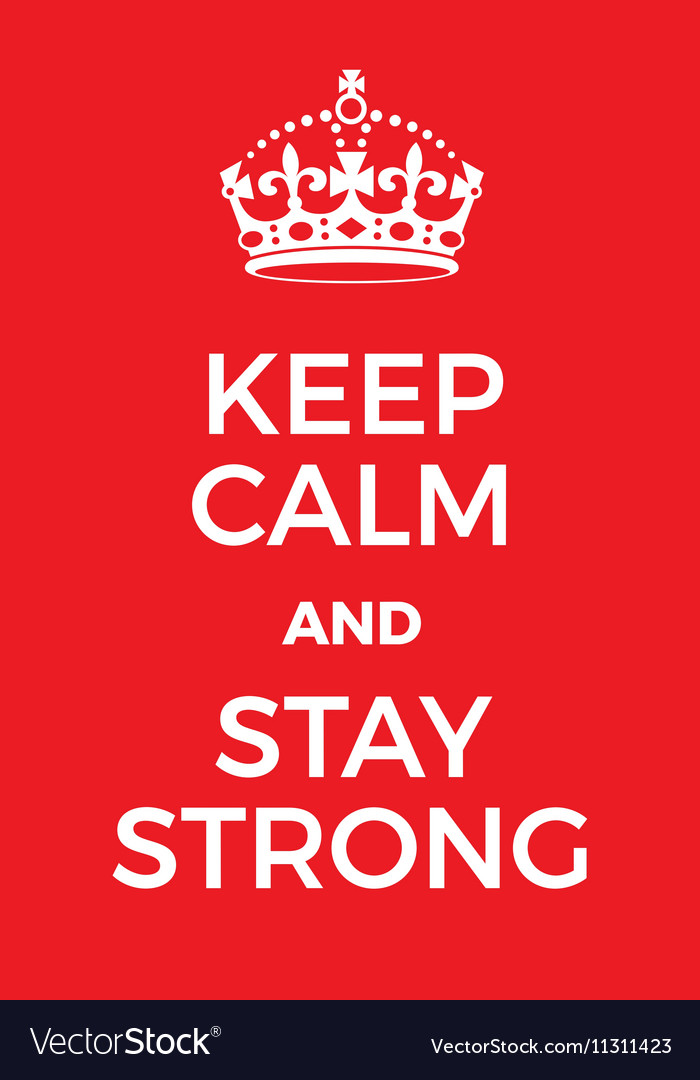 Keep Calm and Stay Strong poster Royalty Free Vector Image