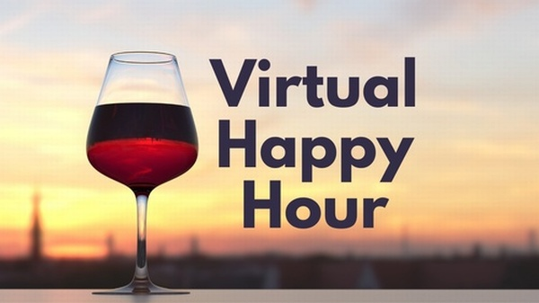 Virtual Happy Hour - Apr 1, 2020