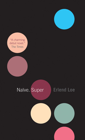 Naïve. Super by Erlend Loe — Reviews, Discussion ...